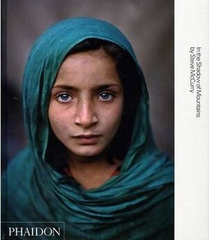 STEVE MCCURRY - IN THE SHADOW OF MOUNTAINS