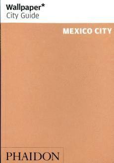 WALLPAPER CITY GUIDE: MEXICO CITY