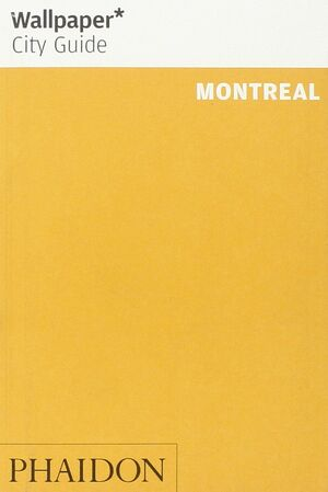 WALLPAPER CITY GUIDE: MONTREAL