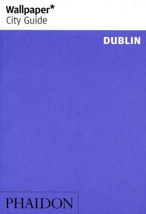 WALLPAPER CITY GUIDE: DUBLIN