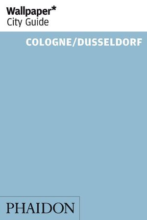 WALLPAPER CITY GUIDE: COLOGNE / DUSSELDORF