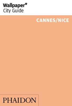 WALLPAPER CITY GUIDE: CANNES / NICE