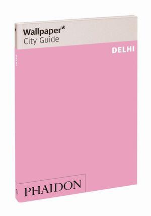 WALLPAPER CITY GUIDE: DELHI 2013