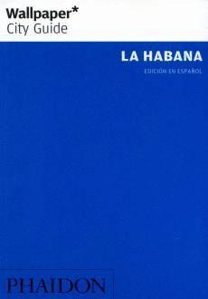 LA HABANA  WALLPAPER  CITY GUIDE   ESPAÑOL