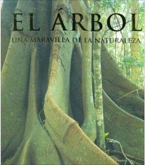 ARBOL, EL: UNA MARAVILLA DE LA NATURALEZA