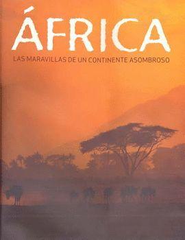 AFRICA LAS MARAVILLAS DE UN CONTINENTE ASOMBROSO PARRAGON