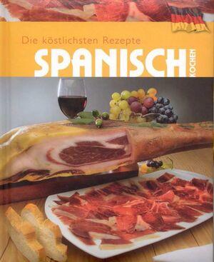 LAS MEJORES RECETAS SPANISCH KOCHEN (ALEMAN)