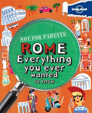 ROME : EVERYTHING  YOU EVER WANTED TO KNOW