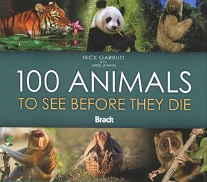100 ANIMALS TO SEE BEFORE THEY DIE -BRADT