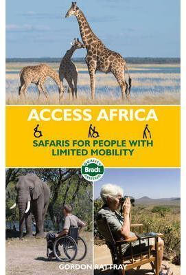AFRICA ACCESS. SAFARIS FOR PEOPLE WITH LIMITED MOBILITY *GUIAS BRADT ING.2009*