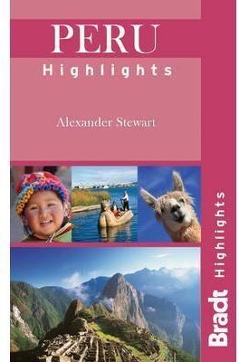 PERU HIGHLIGHTS -BRADT