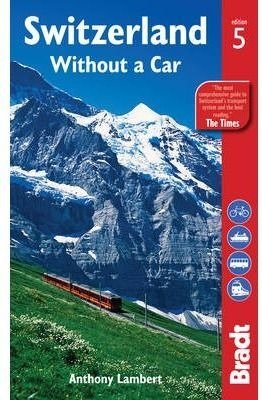 SWITZERLAND WITHOUT A CAR -BRADT
