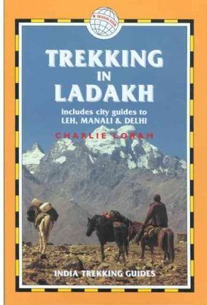 TREKKING IN LADAKH (INCLUDES LEH, MANALI & DELHI).
