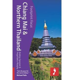 CHIANG MAI & NORTHERN THAILAND -FOOTPRINT FOCUS