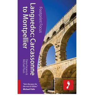 LANGUEDOC: CARCASSONNE TO MONTPELLIER -FOOTPRINT FOCUS