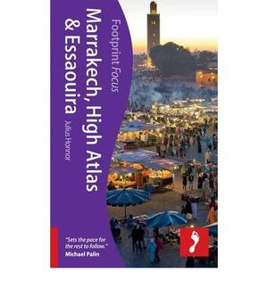 MARRAKECH, HIGH ATLAS & ESSAOUIRA -FOOTPRINT FOCUS