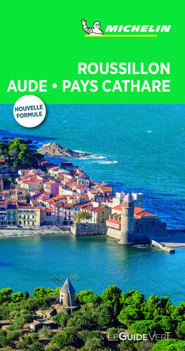 ROUSSILLON AUDE PAYS CATHARE (LE GUIDE VERT )