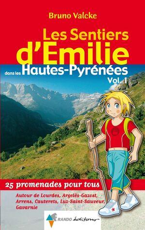LES SENTIERS D'EMILIE DANS LES HAUTES-PYRÉNÉES : 25 PROMENADES POUR TOUS, VOL. 1