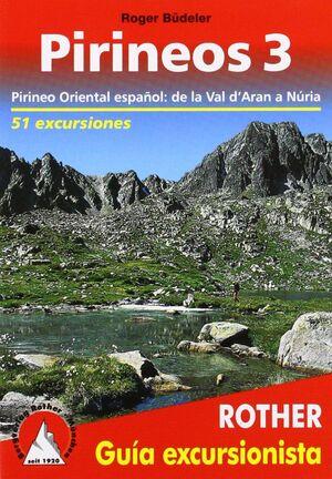 PIRINEOS 3. PIRINEO ORIENTAL ESPAÑOL: DE LA VALL D'ARAN A NÚRIA