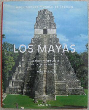 MAYAS, LOS. PALACIOS Y PIRAMIDES DE LA SELVA VIRGEN