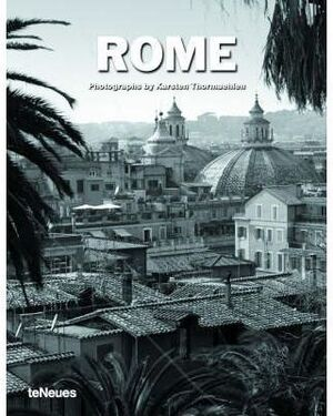 ROME. PHOTOGRAPHS BY KARSTEN THORMAEHLEN