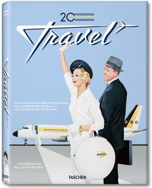 20TH CENTURY TRAVEL. 100 YEARS OF GLOBE-TROTTING ADS