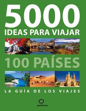 5000 IDEAS PARA VIAJAR A 100 PAÍSES