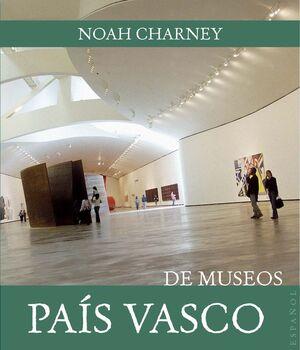 BILBAO Y PAÍS VASCO DE MUSEOS
