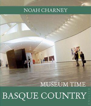 BILBAO & BASQUE COUNTRY MUSEUM TIME