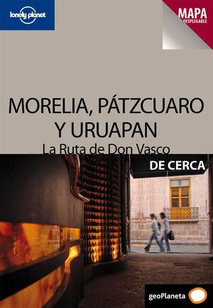 MORELIA, PÁTZCUARO Y URUAPAN. LA RUTA DE DON VASCO 1