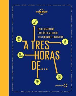 A TRES HORAS DE... 894 ESCAPADAS FANTASTICAS
