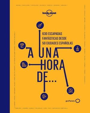 A UNA HORA DE... 50 CIUDADES ESPAÑOLAS