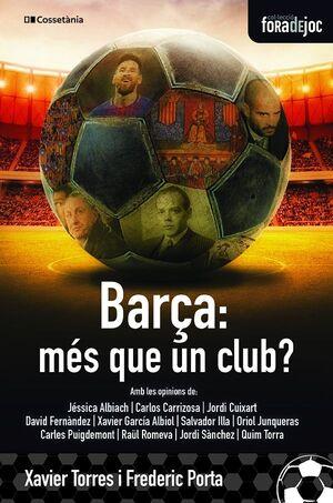 BARÇA, MÉS QUE UN CLUB?