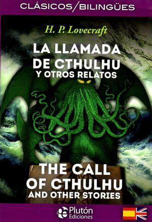 LA LLAMADA DE CTHULHU Y OTROS RELATOS / THE CALL OF CTHULHU