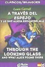 A TRAVES DEL ESPEJO / THROUGH THE LOOKING GLASS