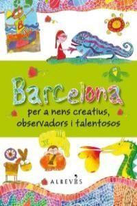 BARCELONA PER A NENS CREATIUS OBSERVADORS I TALENTOSOS 2ªED