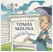 TOMÀS MOLINA: DE GRAN VULL SER? HOME DEL TEMPS!