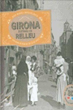 GIRONA, HISTÒRIA EN RELLEU