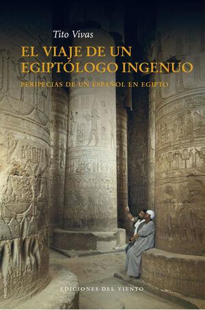 EL VIAJE DE UN EGIPTÓLOGO INOCENTE