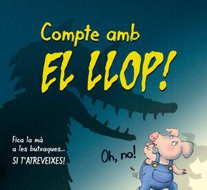 COMPTE AMB EL LLOP!