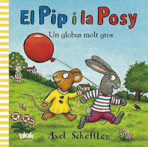 EL PIP I LA POSY. UN GLOBUS MOLT GROS