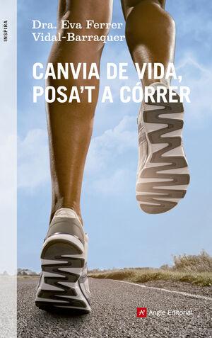 CANVIA DE VIDA, POSA'T A CÓRRER