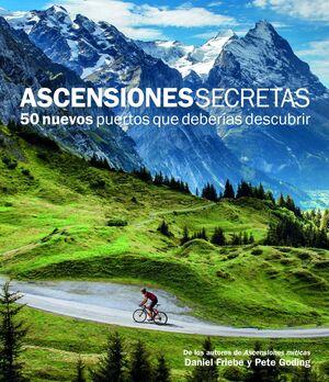 ASCENSIONES SECRETAS. 50 NUEVOS PUERTOS QUE DEBERÍAS DESCUBRIR