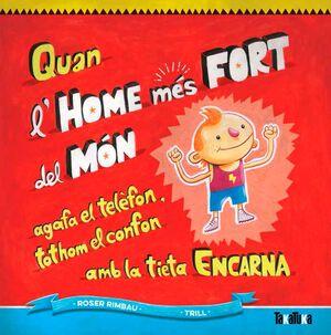 QUAN L'HOME MÉS FORT DEL MÓN AGAFA EL TELÈFON, TOTHOM EL CONFON AMB LA TIETA ENC