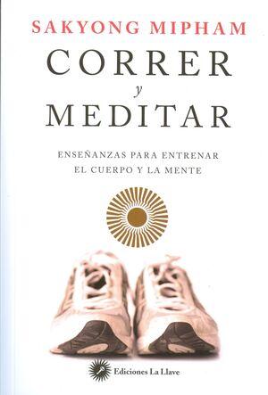 Correr Y Meditar Enseñanzas Para Entrenar El Cuerpo Y La Mente Mipham Indio Sakyong 9788416145201 Llibreria Ulyssus S L