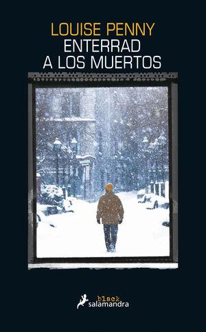 ENTERRAD A LOS MUERTOS (INSPECTOR ARMAND GAMACHE 6)