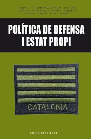 POLÍTICA DE DEFENSA I ESTAT PROPI