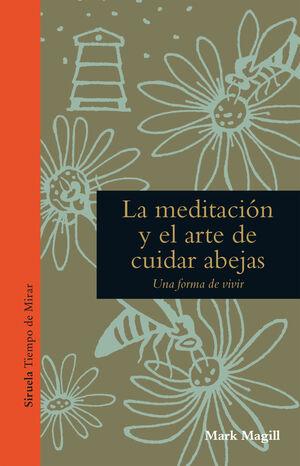 LA MEDITACIÓN Y EL ARTE DE CUIDAR ABEJAS