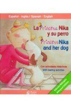 LA PRINCESA NIKA Y SU PERRO/PRINCESS NIKA AND HER DOG