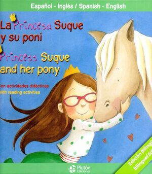 LA PRINCESA SUQUE Y SU PONI/PRINCESS SUQUE AND HER PONY